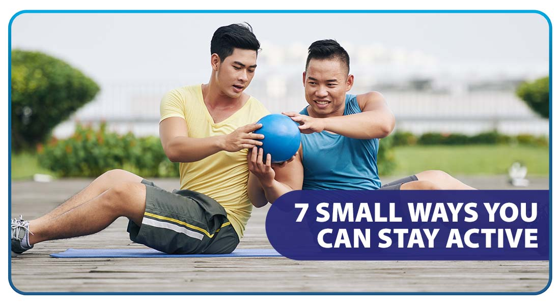 7 Small Ways You Can Stay Active