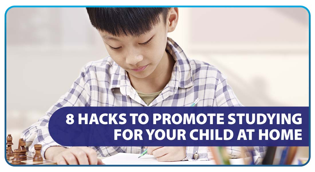 8 Hacks to Promote Studying for Your Child at Home
