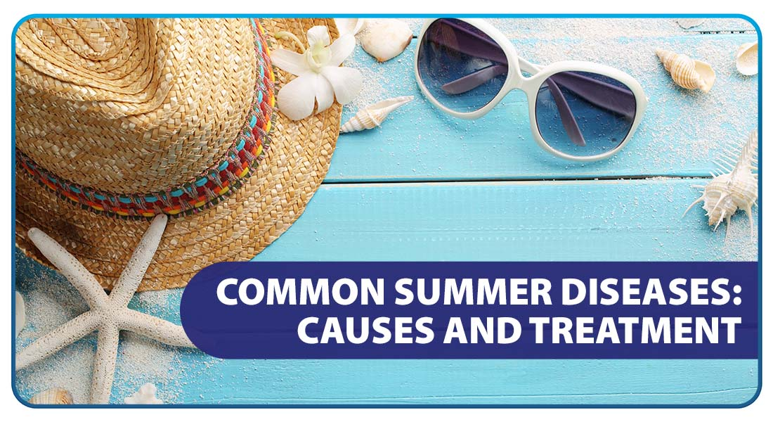 Common Summer Diseases: Causes and Treatment