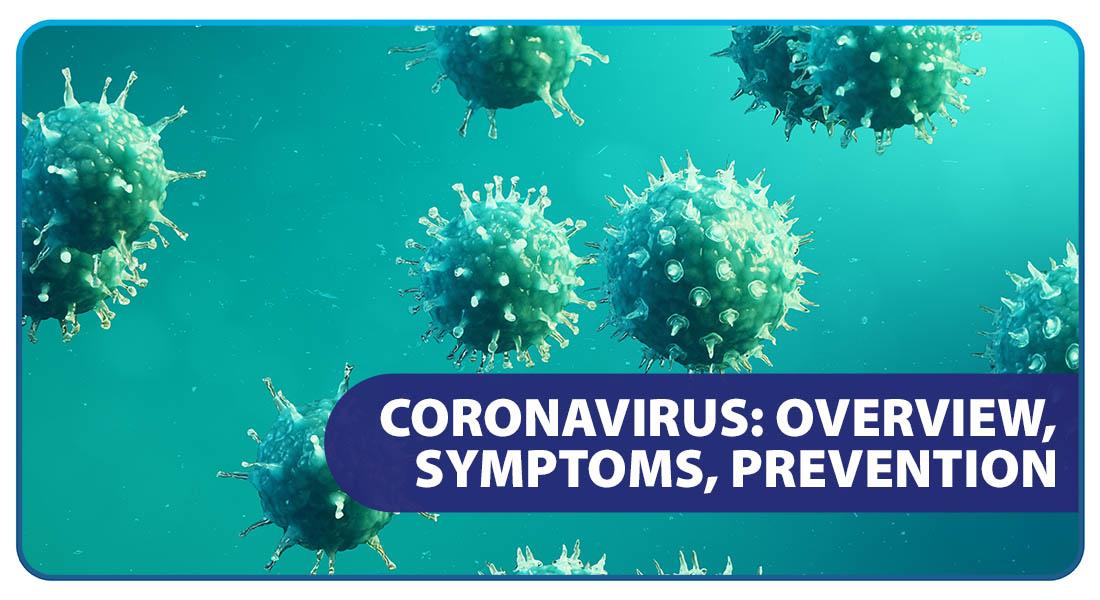 Coronavirus: Overview, Symptoms, Prevention