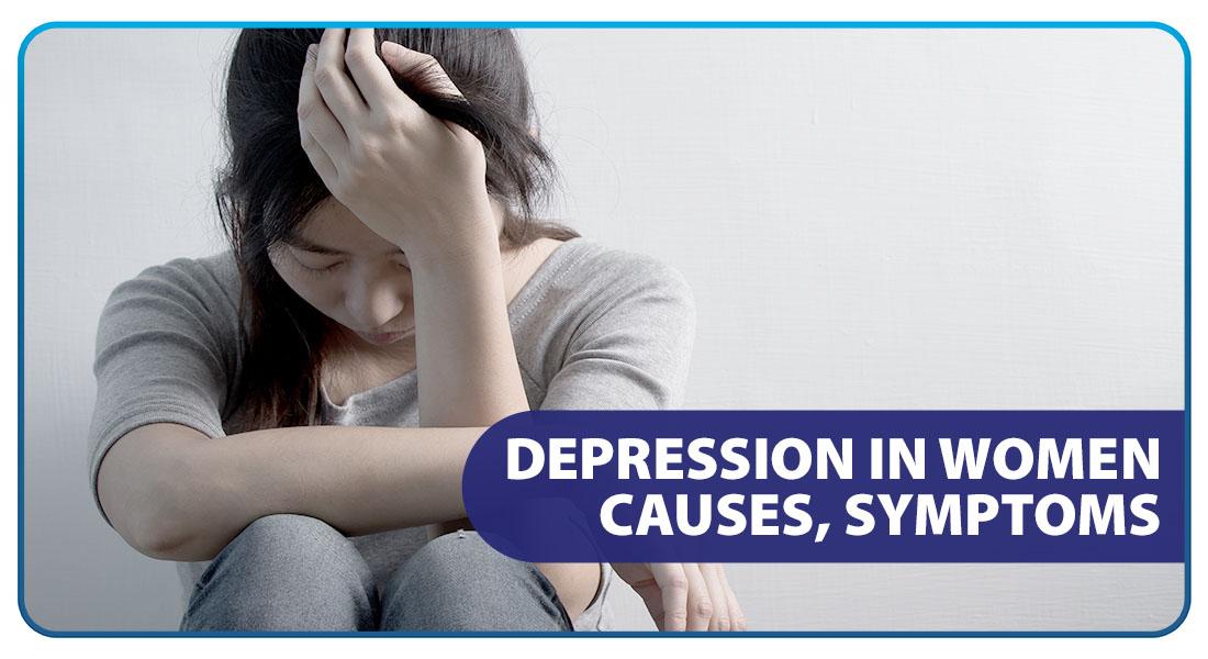 Depression in Women: Causes, Symptoms