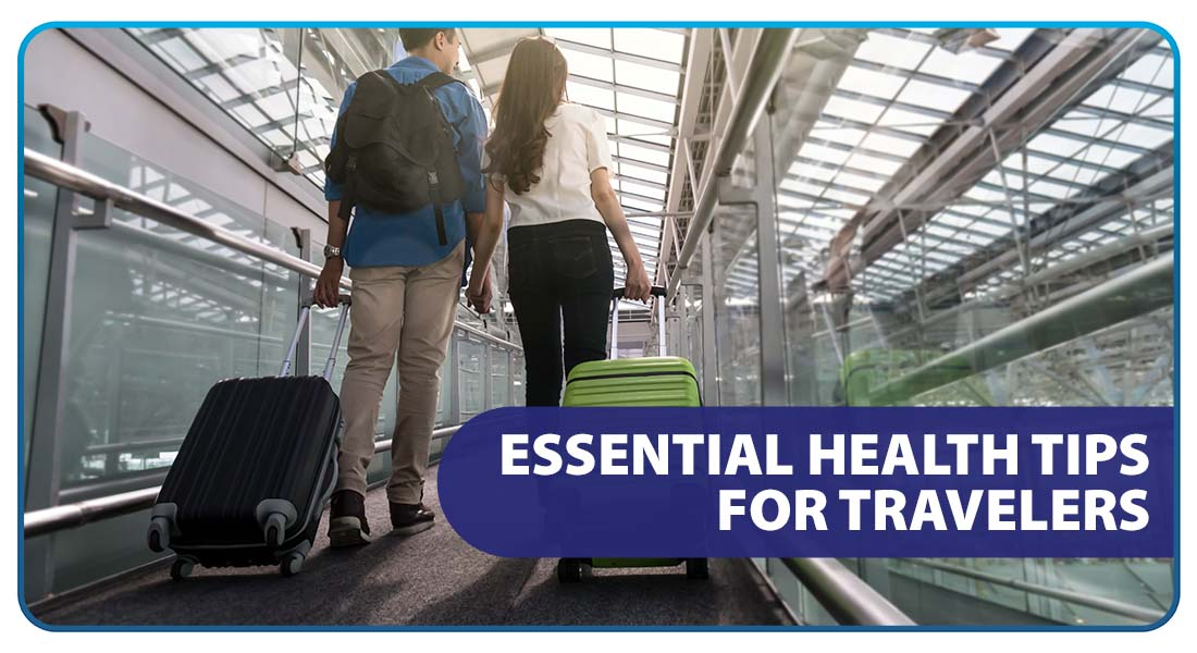 Essential Health Tips for Travelers