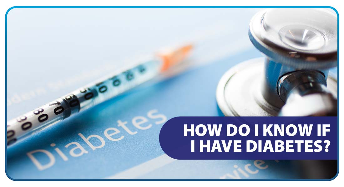 How Do I know if I Have Diabetes