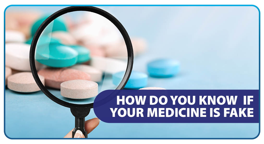 How Do You Know if Your Medicine is Fake