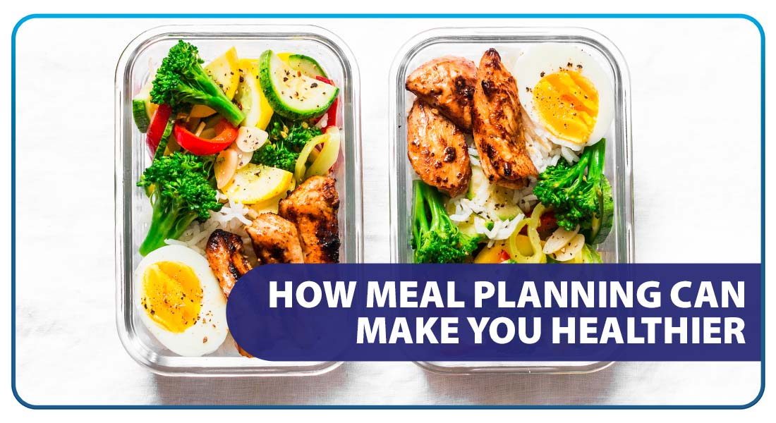How Meal Planning Can Make You Healthier