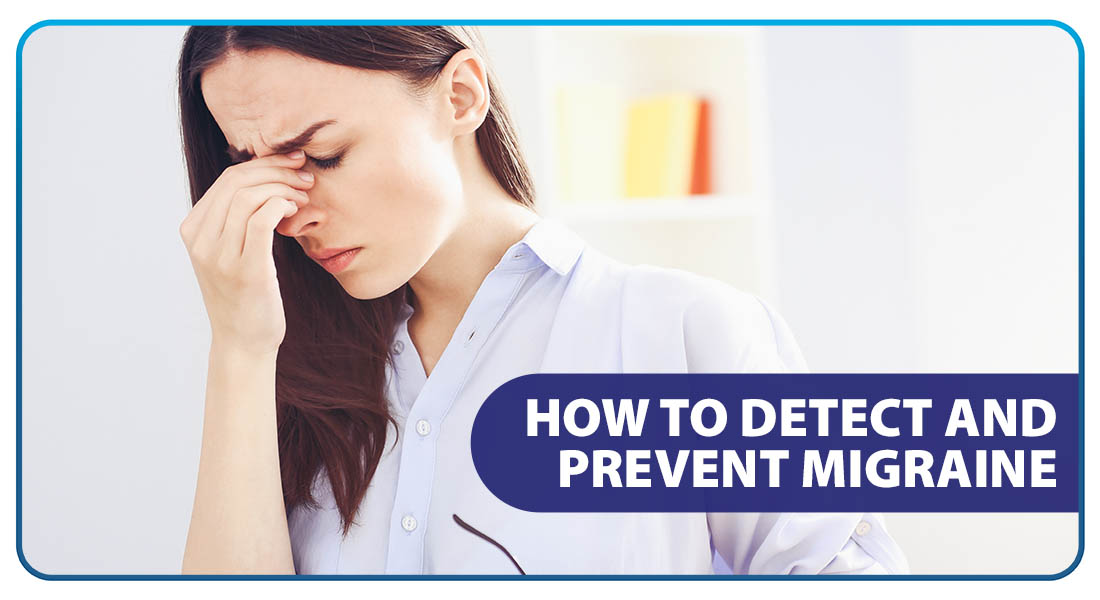 How To Detect and Prevent Migraine