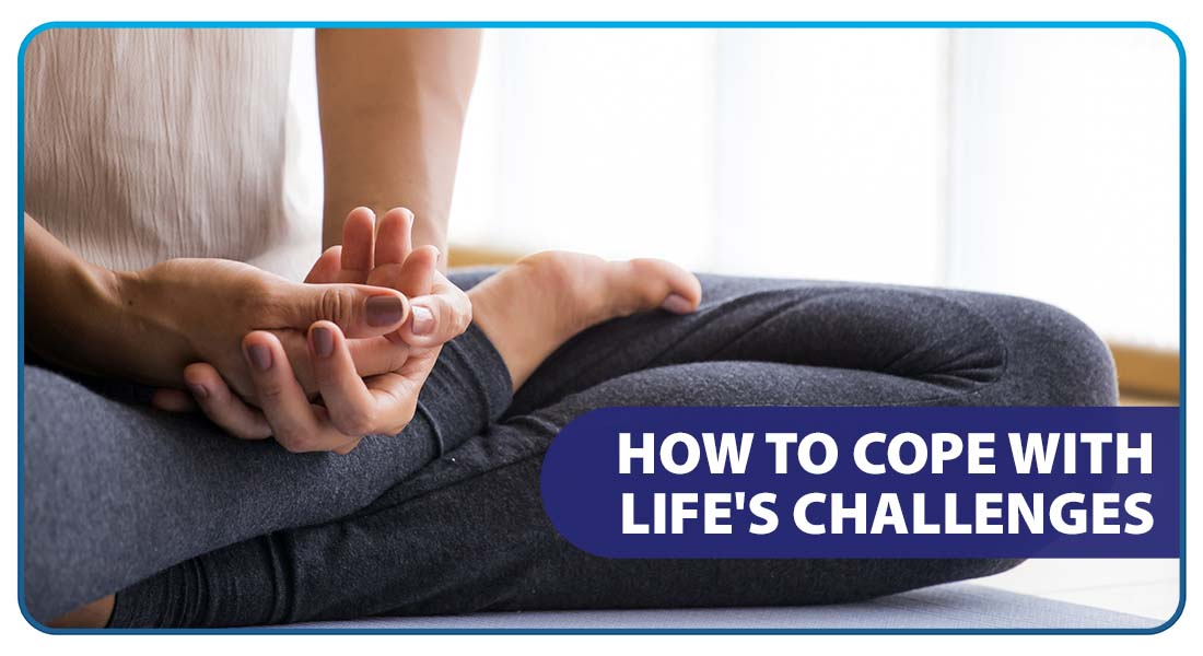 How to Cope with Life's Challenges