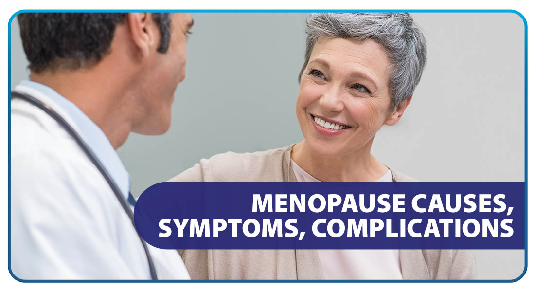 Menopause: Causes, Symptoms, Complications