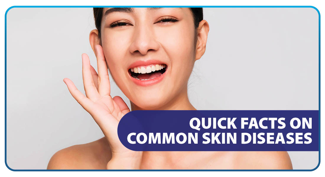 Quick Facts on Common Skin Diseases