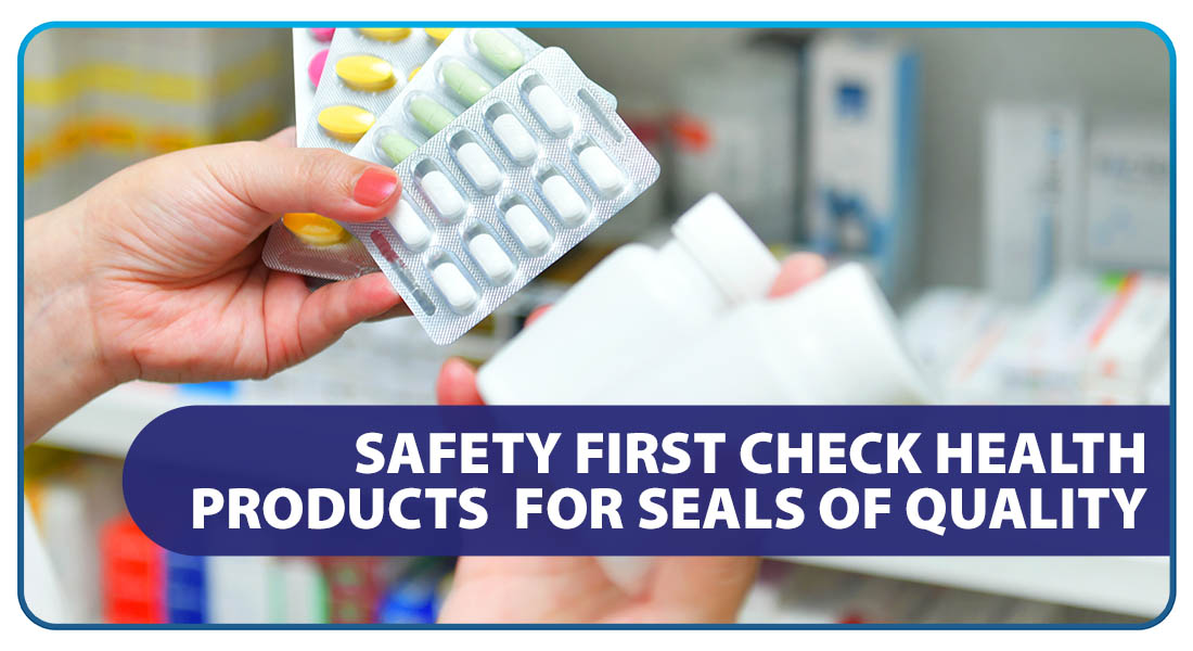 Safety First: Check Health Products for Seals of Quality