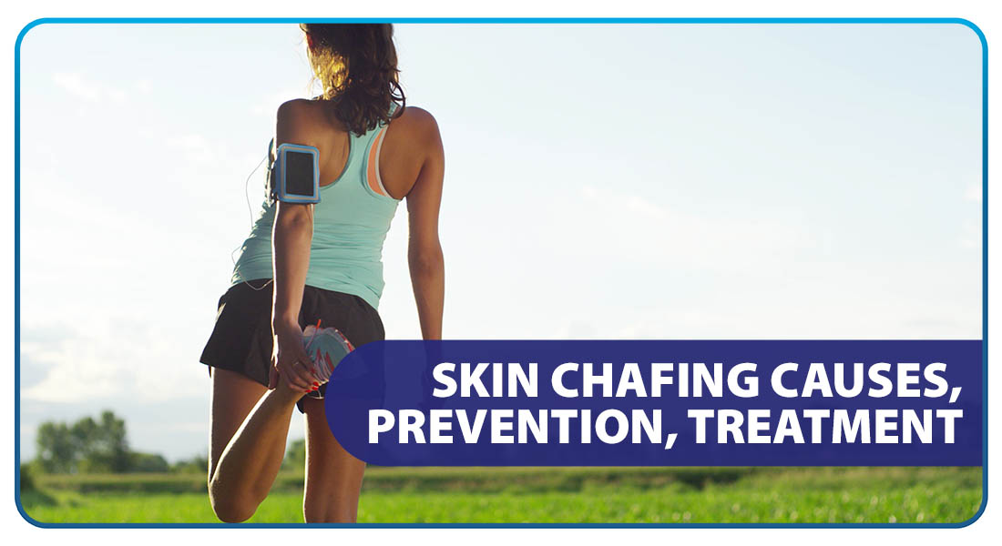 Skin Chafing: Causes, Prevention, Treatment