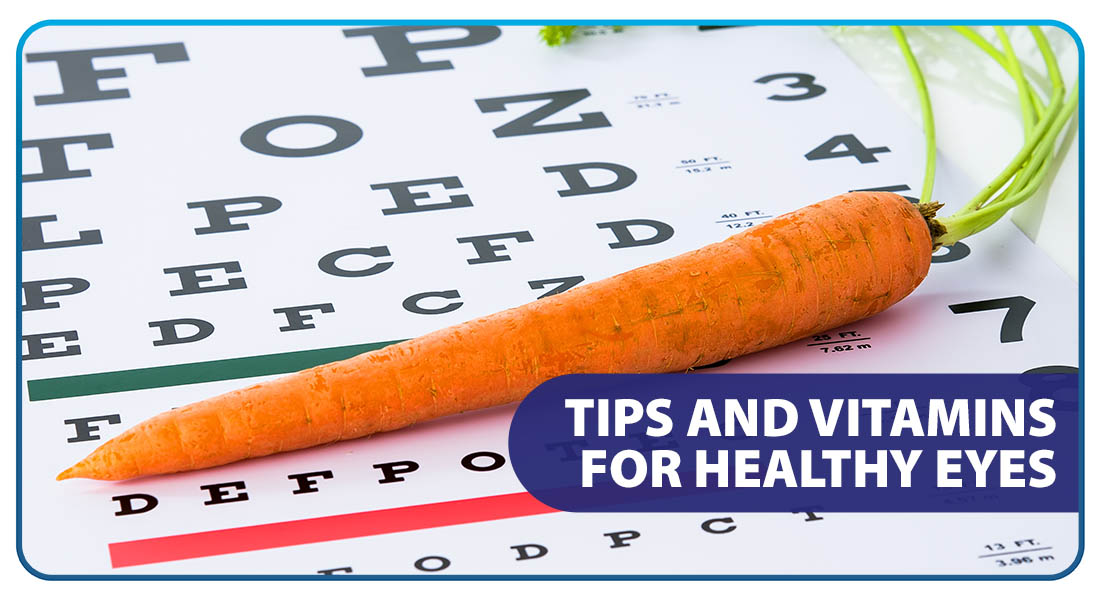 Tips and Vitamins for Healthy Eyes