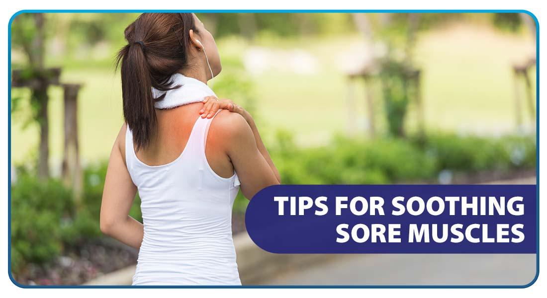 Tips for Soothing Sore Muscles