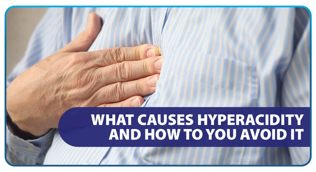 What Causes Hyperacidity and How to You Avoid It