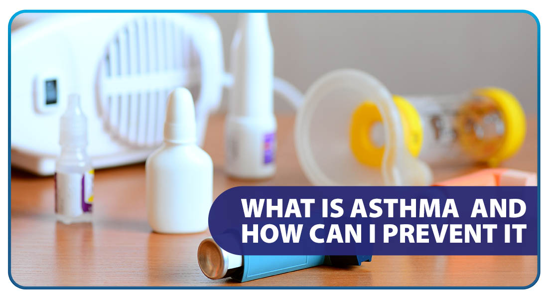 What Is Asthma and How Can I Prevent It
