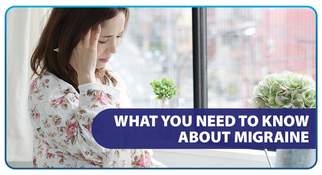 What You Need to Know About Migraine