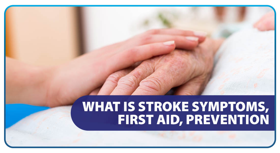 What is Stroke: Symptoms, First Aid, Prevention
